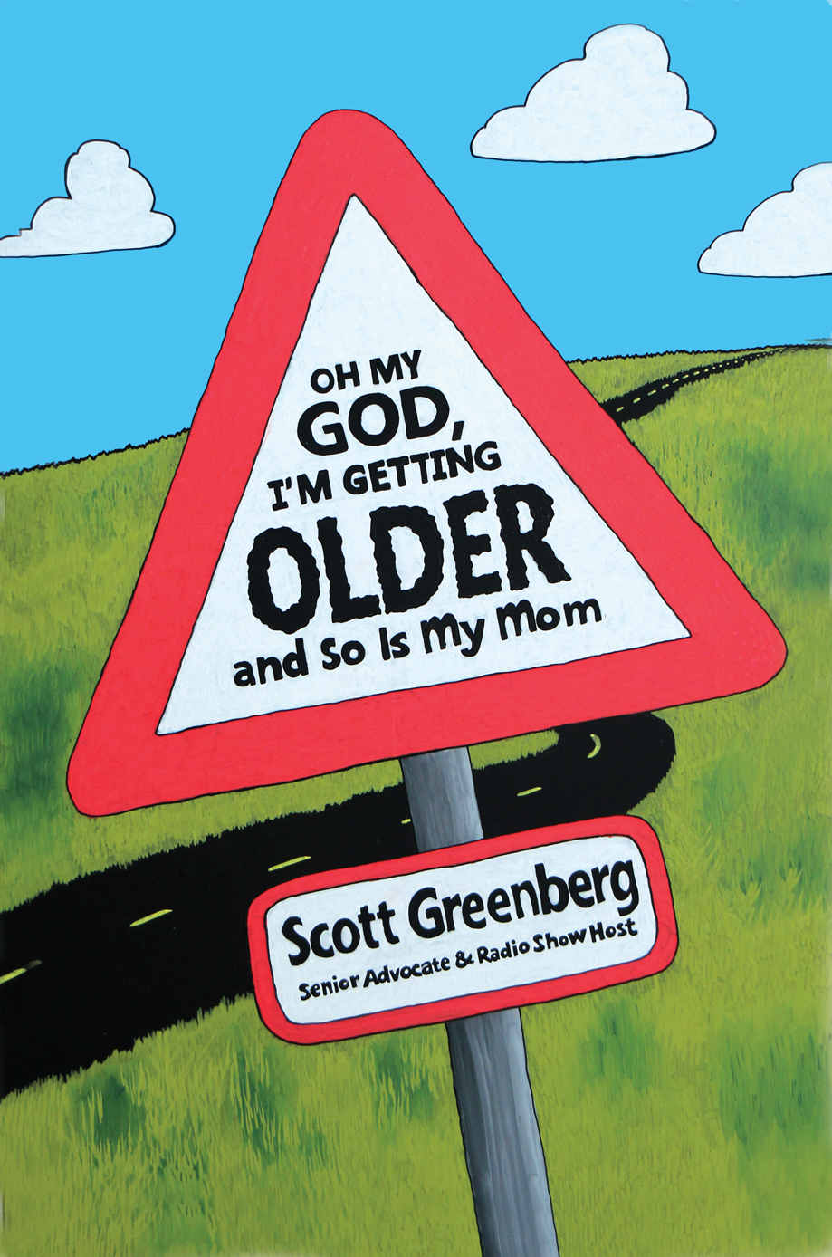 BOOK Cover - Scott Greenberg - Oh My God Im Getting Older and So Is My Mom